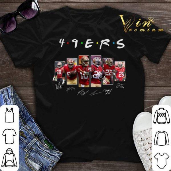 Signatures Friends 49Ers Shirt, Hoodie, Sweater, Longsleeve T-Shirt