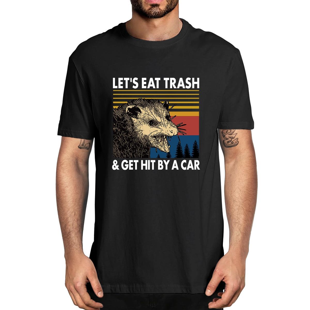 Raccoon Let's Eat Trash & Get Hit By A Car 100% Cotton Shirt Novelty Vintage Men's T-Shirt Humor Women Top Tee Humor Streetwear