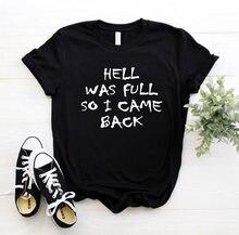 O inferno estava cheio assim que eu voltei carta impressão t camisa das mulheres de manga curta o pescoço solto tshirt verão camisa de t