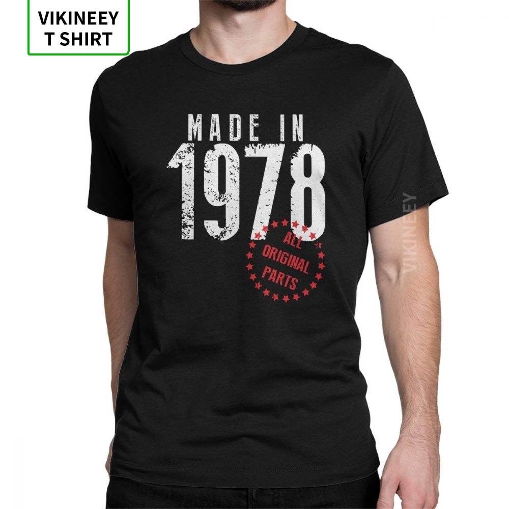Made In 1978 All Original Parts Birthday TShirt Anniversary Novelty T Shirt For Men Short Sleeves Clothes Tee Shirt Cotton
