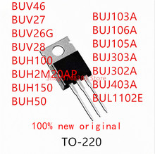 10PCS BUV46 BUV27 BUV26G BUV28 BUH100 BUH2M20AP BUH150 BUH50 BUJ103A BUJ106A BUJ105A BUJ303A BUJ302A BUJ403A BUL1102E TO-220