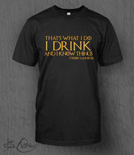 Game of Thrones Tyrion Lannister MEN'S T-Shirt EU Bebo E EU Sei Que As Coisas Citação(China)