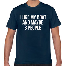 Tops T Shirt Men i like my boat and maybe 3 people funny boating Comic Inscriptions Geek Short Male Tshirt XXX(China)