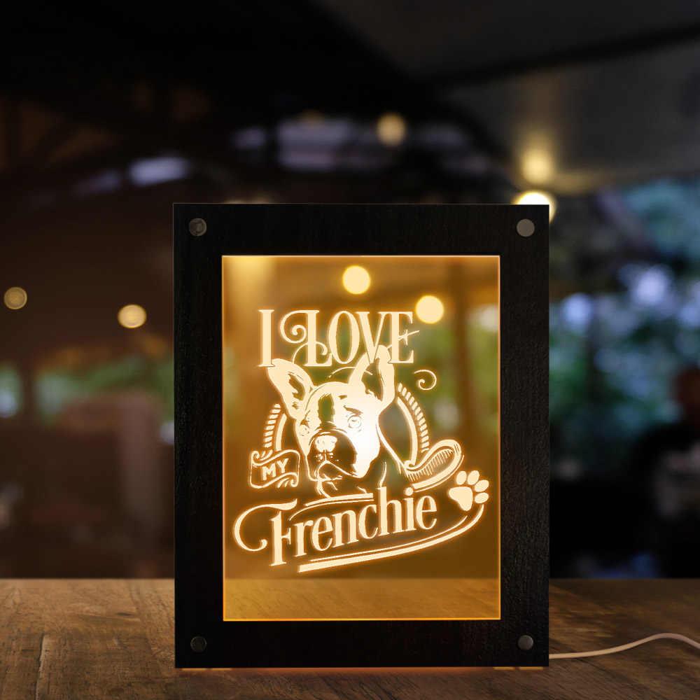 I Love My Frenchie LED Aydınlatma Metin Fotoğraf Ahşap Çerçeveler Fransız Bulldog Akrilik Ekran Gece Lambası Köpek Severler USB masa lambası
