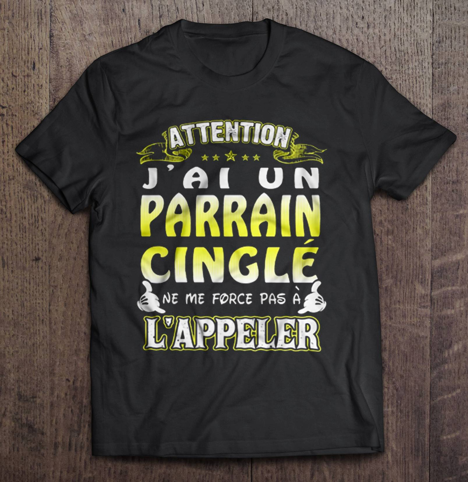 Attention J'Ai Un Parrain Cingle Ne Me Force Pas A L'Appeler T-Shirts