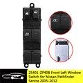 25401-ZP40B передний левый привод, электрическая кнопка переключения главного окна для Nissan Sentra 2008-2012 Pathfinder 2005-2008 25401-ZT50A