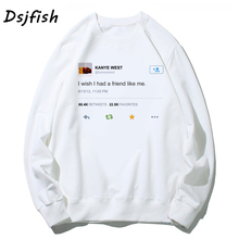 Kanye West Tweet I Wish I Had A Friend Like Me Men's hoodies