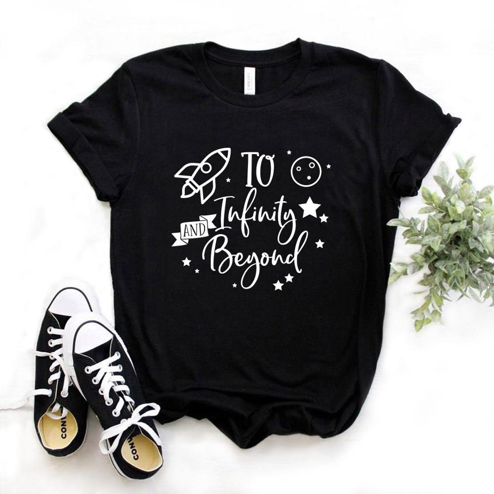 To Infinity And Beyond Print Women Tshirt Cotton Casual Funny T Shirt Gift Lady Yong Girl Top Tee 6 Color A-1120