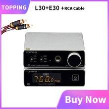 Topping L30 + Topping E30 Hoofdtelefoon Versterker Nfca E30 Dac AK4493 XU208 32bit/768K DSD512