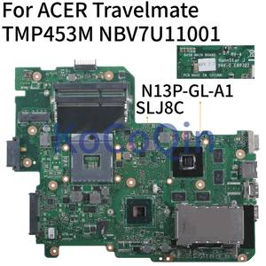 KoCoQin Laptop motherboard For ACER Travelmate TMP453M P453-MG GT630M Mainboard BA50 NBV7U11001 N13P-GL-A1 SLJ8C