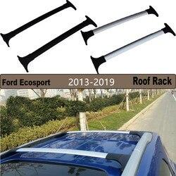 Bagażnik dachowy Cross stojaki bagażowe dla Ford Ecosport 2013 2014 2015 2016 2017 2018 2019 wysokiej jakości Aluminium + ABS