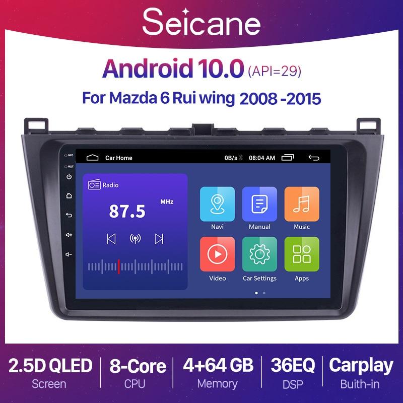 Seicane Android 10 2DIN автомобильное головное устройство радио аудио GPS мультимедийный плеер для Mazda 6 Rui wing 2008 2009 2010 2011 2012 2013 2014
