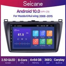 Seicane android 10 2din unidade de cabeça do carro rádio áudio gps multimídia player para mazda 6 rui asa 2008 2009 2010 2011 2012 2013 2014