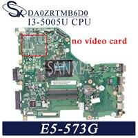 KEFU DA0ZRTMB6D0 laptopa płyta główna do Acer E5 573G oryginalne płyty głównej płyta główna I3 5005U w Płyty główne od Komputer i biuro na