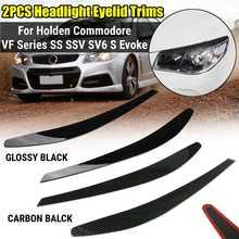 2PCS Front Headlight Eyelid Eyebrow Trims For VF Series 1 Series 2 Holden Commodore SS SSV SV6 S Evoke carbon gloss black