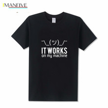 Programmer T shirts men It works on my machine tshirt for IT guy Techie coder Geek Funny T-Shirts Mens Summer Novelty Tee shirt