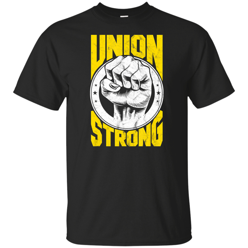 Pro-Union Worker Labor Day Union <font><b>Protest</b></font> Union Strong Men T-Shirt S 2Xl Basic Models Tee Shirt image