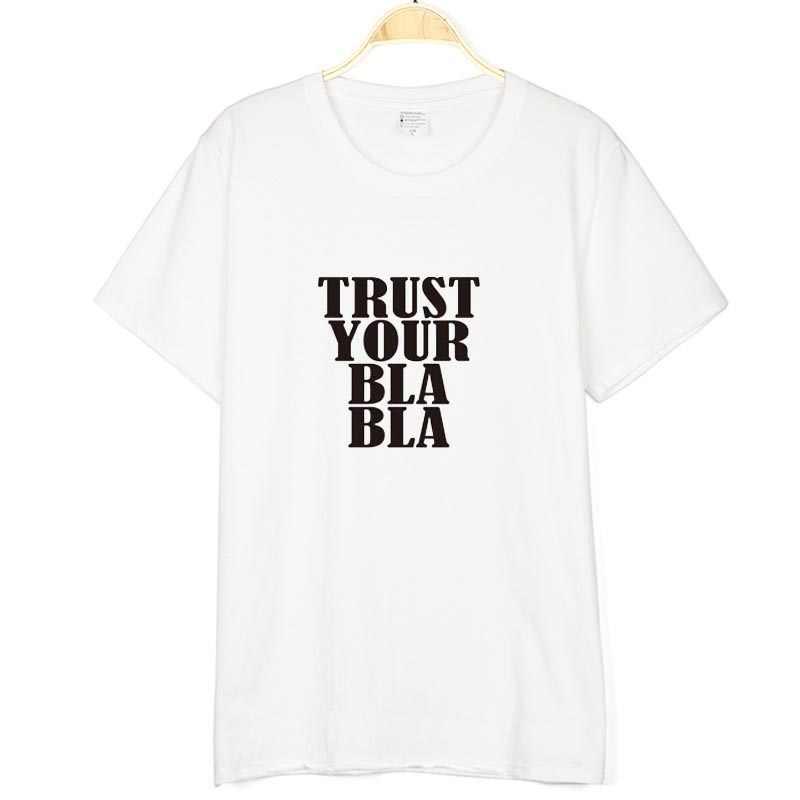 Vertrouwen uw bla Letters Print Vrouwen tshirt Katoen Casual Grappige t-shirt voor lady girl top tee hipster 10 kleuren