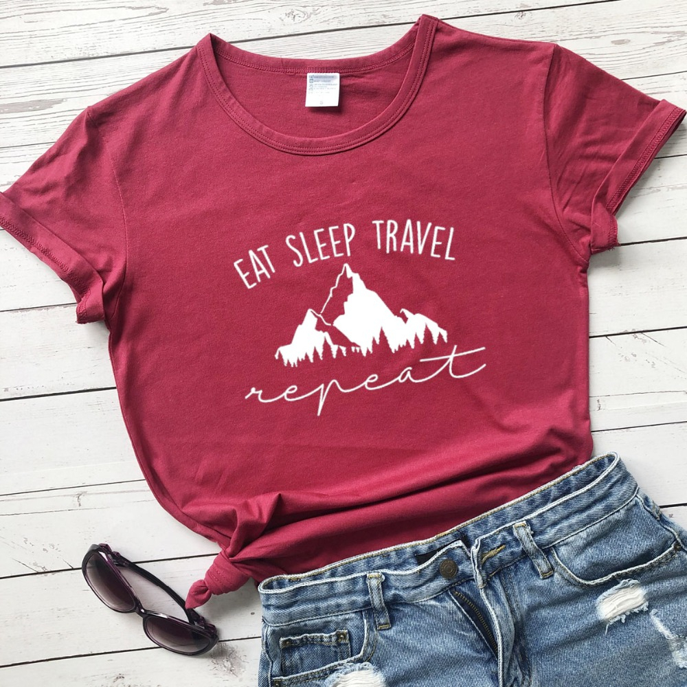 Eat Sleep Travel Repeat Mountains T Shirt Hiking Women Fashion Graphic Funny Grunge Tumblr Young Hipster Tees Slogan Tops- L358