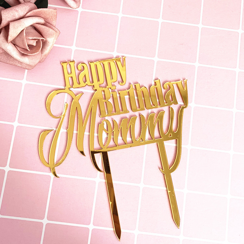 Happy Birthday Mommy Daddy Acrylic Cake Topper Gold Mirror Cupcake Topper For Mother Father Birthday Party Cake Decorations New Cake Decorating Supplies Aliexpress