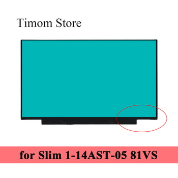 for ideapad Slim 1-14AST-05 81VS Lenovo 14.0 inch Laptop Screen Monitor HD 1366 FHD 1920 TN Display Without Screw Hole eDP 30pin