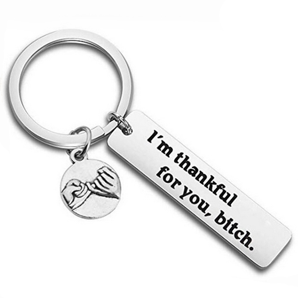 Stainless Steel Key Ring I'm Thankful For You Bitch FriendShip Keychain Couple Gift Girlfriend Funny Gift Valentine's Day Gifts