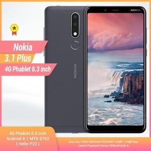 Image 1 - Original Nokia 3.1 Plus 4G Smartphone 6.0 Android 8.1 MTK 6762 Octa Core 3+ 32GB ROM 13.0MP+5.0MP Rear Cameras Mobile Phone