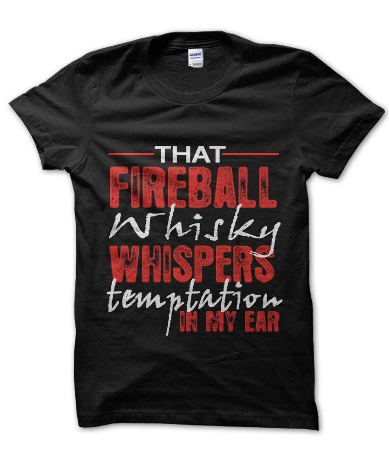 Esa bola de fuego whisky whisper tentación en mi oído unisex camiseta empollón divertido camisa
