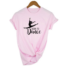 Vintage Pink Tops Tee Fashion Born To Dance Letters Print Women Tshirt Casual Dancing Ballet O-Neck Summer Harajuku T Shirt