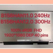 Lcd-Display-Screen 240hz B156HAN10.0 1920--1080 FHD 300hz LED 40pins Fully-Tested DEP