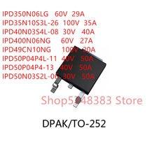 10 PÇS/LOTE IPD350N06LG IPD35N10S3L-26 IPD40N03S4L-08 IPD400N06NG IPD49CN10NG IPD50P04P4L-11 IPD50P04P4-13 IPD50N03S2L-06 PARA-252