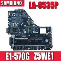Z5we1 LA-9535P mainboard para For Acer aspire E1-530 E1-570 E1-570G portátil placa-mãe 1007u/2117u teste de trabalho 100% original