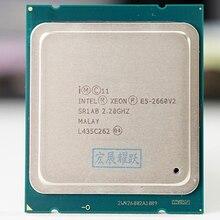 معالج إنتل زيون E5 2660 V2 E5 2660 V2 LGA 2011 CPU عشرة النوى زيون المعالج E5 2660V2 SR1AB الخادم سطح المكتب وحدة المعالجة المركزية