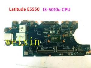 FOR Dell Latitude E5550 Laptop Motherboard I3-5010u CPU V82HM 0V82HM CN-0V82HM LA-A911P TEST GOOD(China)