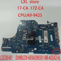 L22720 601 for HP 17 CA 17Z CA motherboard Mainboard laptop CPU:9425 6050A2985501 DUMBLED0 6050A2985501 MB A02(A2) 6L 17SR 6L