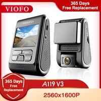 VIOFO A119 V3 2K 60fps Car Dash Cam Super Night Vision Quad HD 2560*1600P DVR per auto con modalità di parcheggio g-sensor GPS opzionale