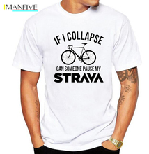 Funny If I Collapse Can Someone Pause My Strava T shirts men Aerobic Cycling T-shirt Mountain Biker tshirt MTB Bicycle Tee shirt