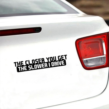 The Closer You Get The Slower I  Decal Sticker 2
