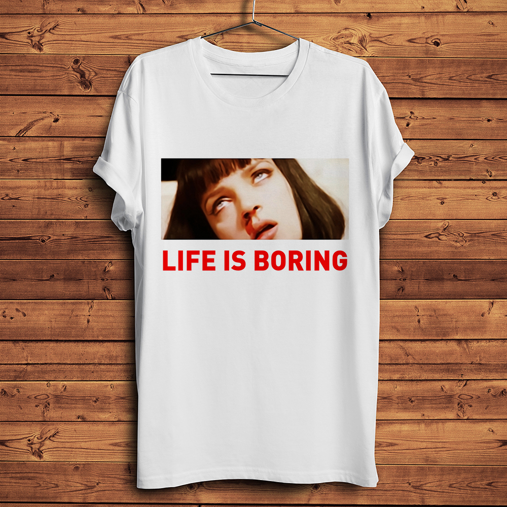 Quentin Pulp Fiction Mia Wallace life is <font><b>boring</b></font> classic <font><b>t</b></font> <font><b>shirt</b></font> men summer new white casual homme cool unisex streetwear tshirt image