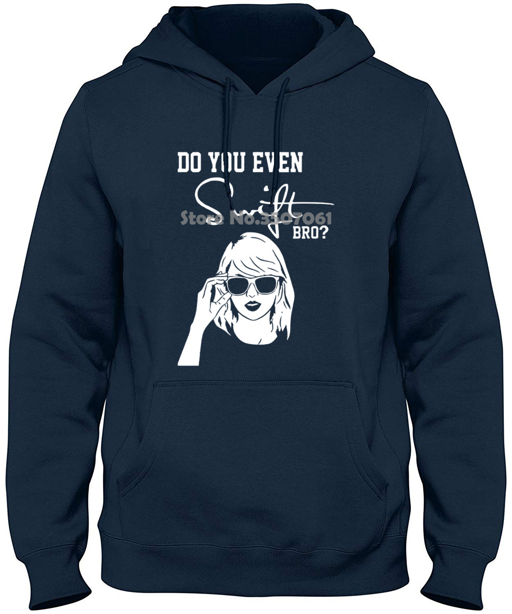 Funny MusicDo You Even Swift Bro Taylor Black S 2xl Printed Loose Short Sleeve long Sleeve Funny Hoodies & Sweatshirts 21