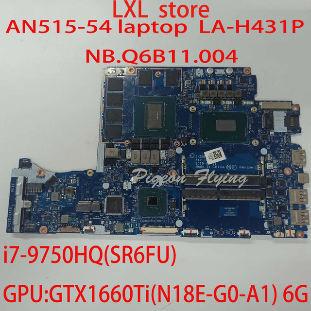 EH50F LA-H431P for ACER AN515-54 motherboard mainboard NB.Q6B11.004 NBQ6B11004 CPU:I7-9750HQ GPU:GTX1660Ti 6G DDR4 100%test OK 1