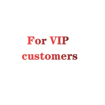 For VIP customers
