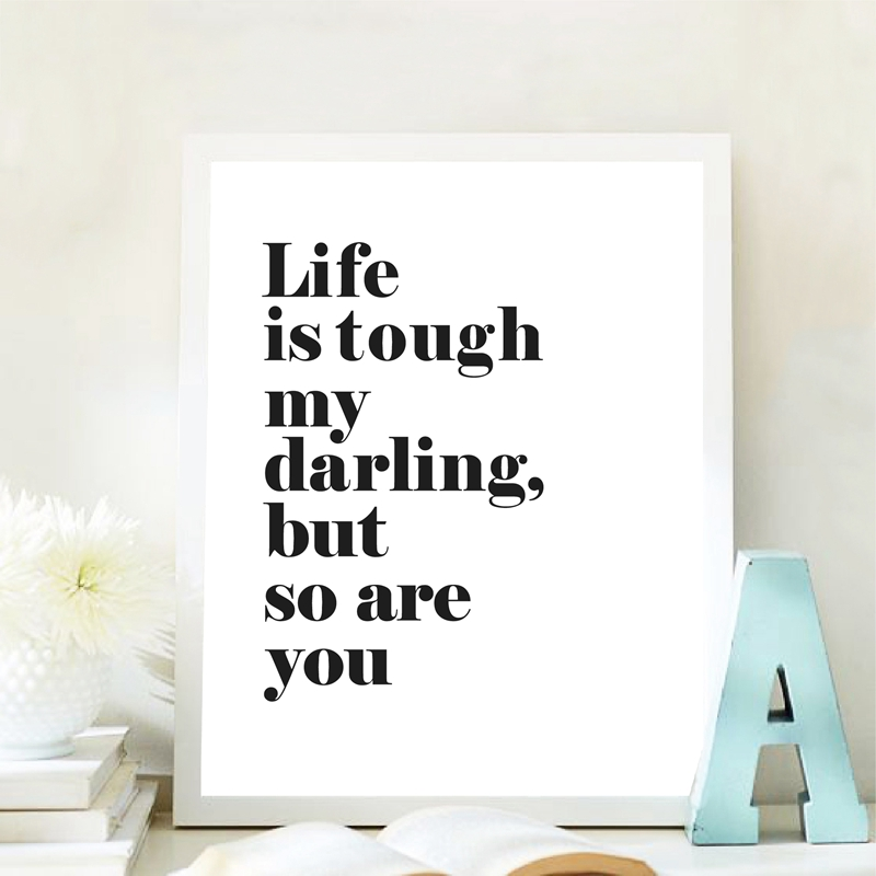 Life Is Tough So Are You Inspirational Home Quote Gallery Wall Art Print Black