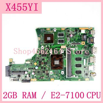 X455YI MAIN_BD.2G/E2-7100U/AS 216-0867040 mainboard For ASUS X455YI X455Y A455Y A455YI Laptop motherboard 100% Tested OK