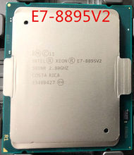 إنتل زيون E7-8895V2 SR1NR LGA2011 procesador دي CPU E7-8895 V2 ES 2,80 GHz 15 núcleos 37,5 M E7 8895 V2(China)