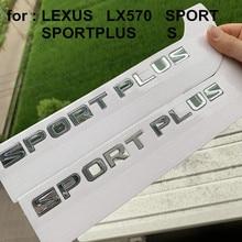 Emblems Letters SPORT S Badge for LEXUS LX570 SPORTPLUS Logo Fender Trunk  Sticker chrome silver Car Styling Original Style
