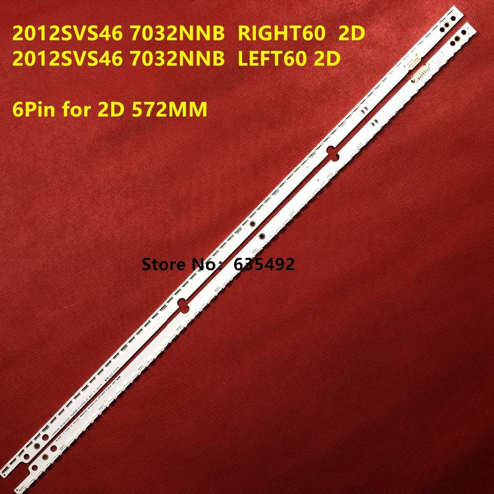 2pcs LED Backlight Strip 56/60leds For Samsung 2012SVS46 7032NNB LEFT60/RIGHT60 2D 6 PIN LTJ460HN06 UA46ES5500R UE46ES5507K