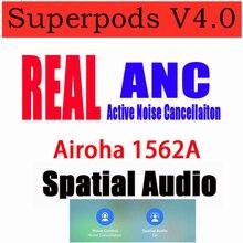 Novo superpods v4.0 tws airoha 1562a duplo anc mic cancelamento de ruído ativo híbrido anc com posicionamento nome mudança de áudio espacial