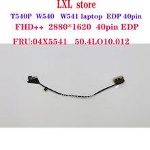 50.4lo10.012 para thinkpad w540 w541 t540p portátil fhd + + cs edp 40pin lcd linha de conexão, cabo fru 04x5541 100% ok