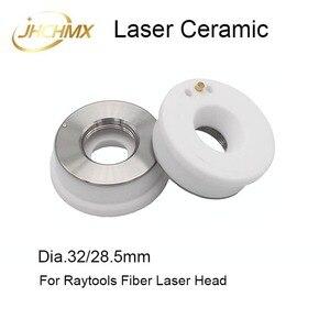 Image 1 - JHCHMX porte buses en céramique Raytools, dia.32 mm, pour Raytools AK270/BT230/BT240 tête Laser Bodor Glorystar à Fiber Laser